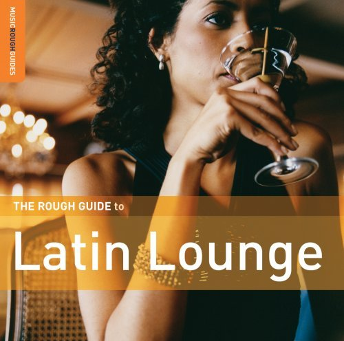 Rough Guide To Latin Lounge Rough Guide To Latin Lounge