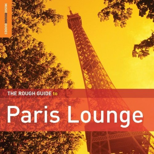 Rough Guide To Paris Lounge Rough Guide To Paris Lounge 2 CD