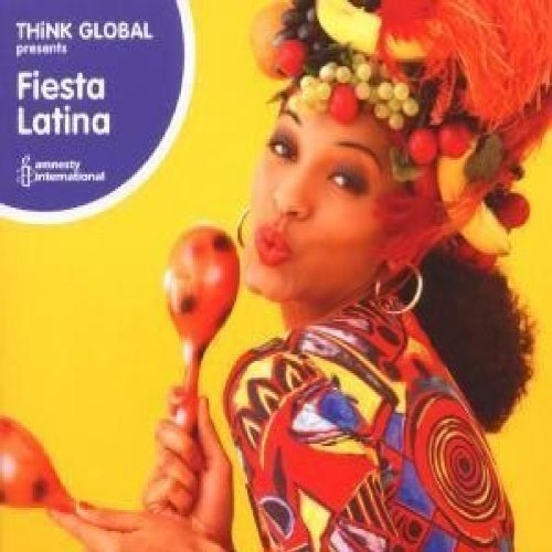 Think Global Fiesta Latina Think Global Fiesta Latina