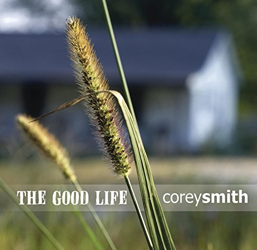 Corey Smith Good Life