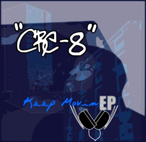 Cre 8 Keep Movin Ep