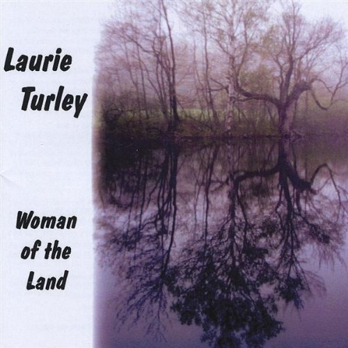 Laurie Turley Woman Of The Land