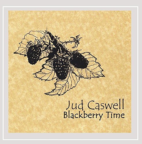 Jud Caswell Blackberry Time Local