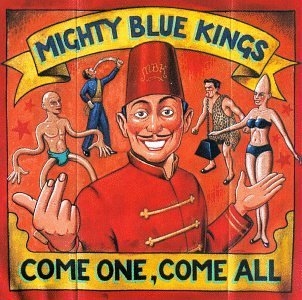 Mighty Blue Kings Come One Come All