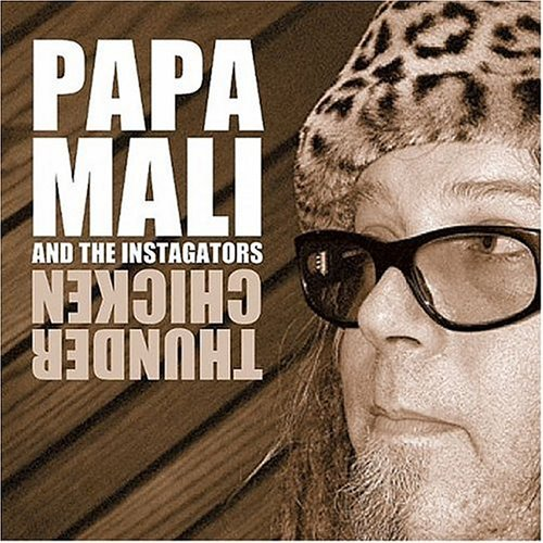 Papa Mali & The Instagators Thunder Chicken