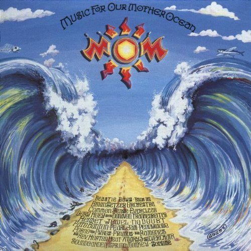 Music For Our Mother Ocean Vol. 1 Mom Soundgarden Pearl Jam No Doubt Music For Our Mother Ocean