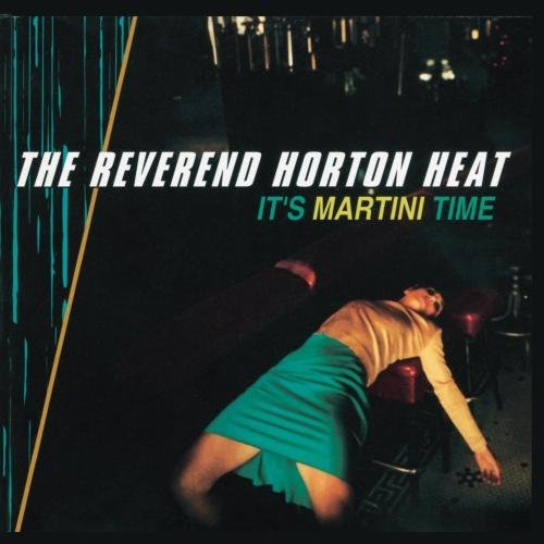 Reverend Horton Heat It's Martini Time