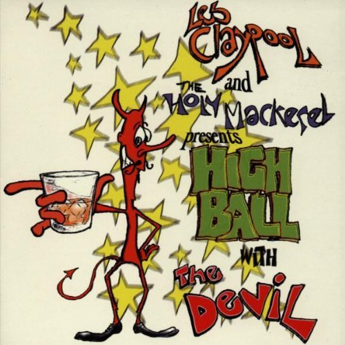 Les & The Holy Macker Claypool Highball With The Devil