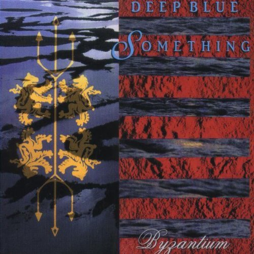 Deep Blue Something Byzantium