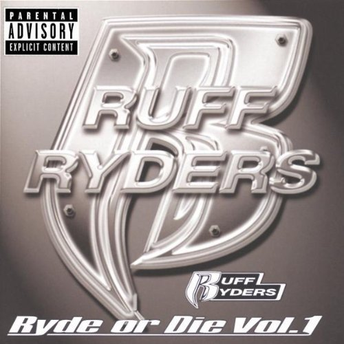 Ruff Ryders Vol. 1 Ryde Or Die Explicit Version Ruff Ryders