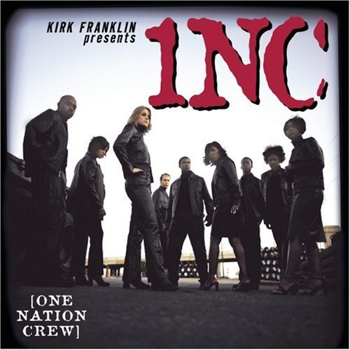 One Nation Crew Kirk Franklin Presents 1nc