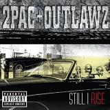 2pac Outlawz Still I Rise Explicit Version