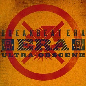 Breakbeat Era Ultra Obscene