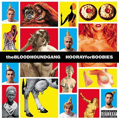Bloodhound Gang Hooray For Boobies Explicit Version