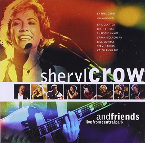 Sheryl & Friends Crow Live From Central Park Feat. Dixie Chicks Nicks Clapton Mclachlan Clapton