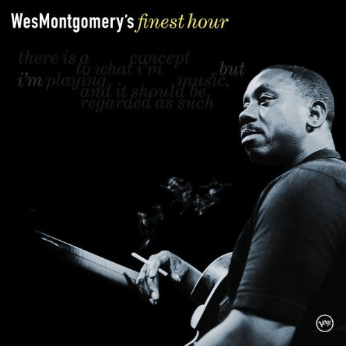 Wes Montgomery Wes Montgomery Finest Hour Finest Hour