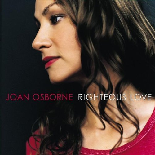 Joan Osborne Righteous Love