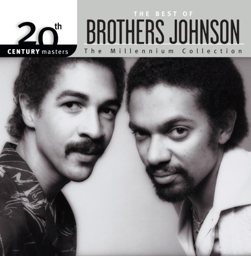 Brothers Johnson Millennium Collection 20th Cen Millennium Collection