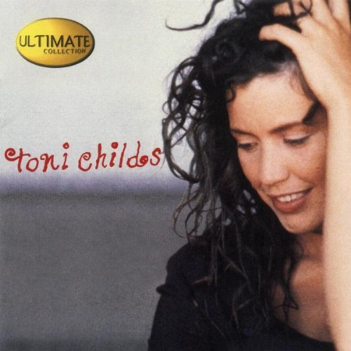 Toni Childs Ultimate Collection Ultimate Collection