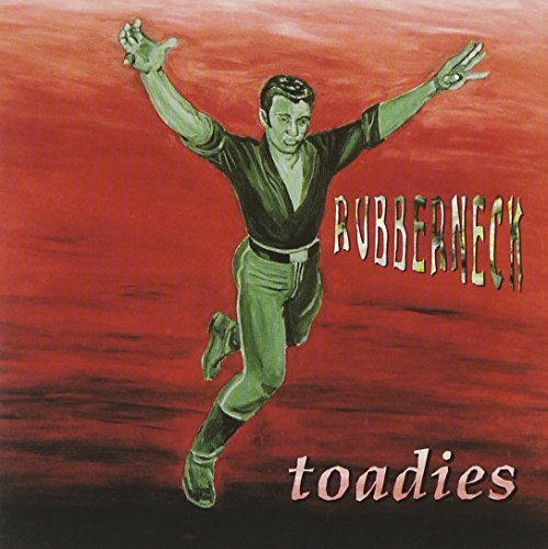 Toadies Rubberneck
