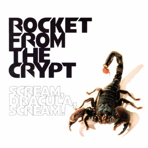 Rocket From The Crypt Scream Dracula Scream!