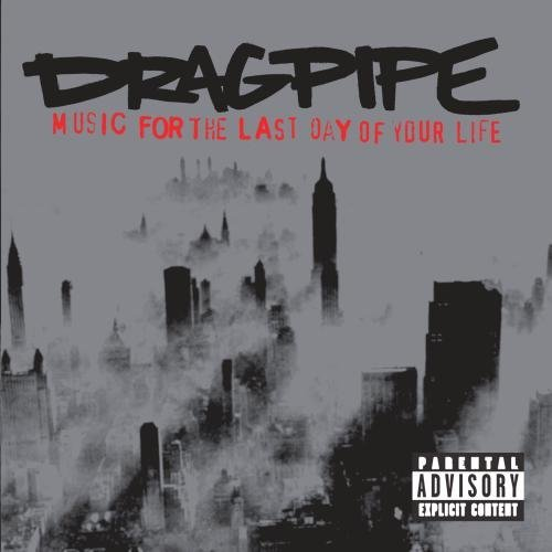 Dragpipe Music For The Last Day Of Your Explicit Version