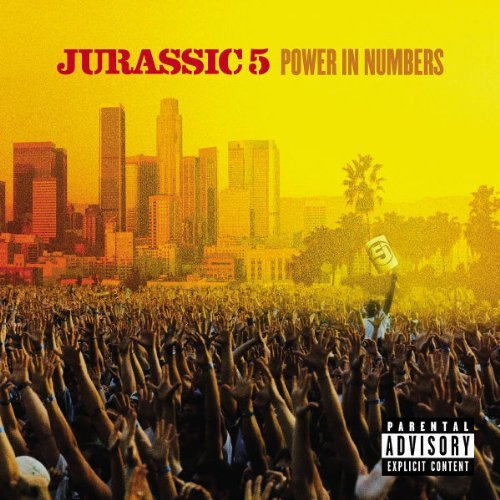 Jurassic 5 Power In Numbers Explicit Version