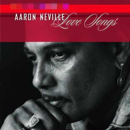 Aaron Neville Love Songs