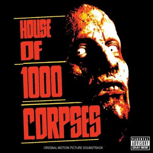 House Of 1000 Corpses Soundtrack Explicit Version