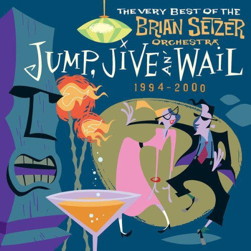 The Brian Setzer Orchestra Jump Jive An' Wail Very Best