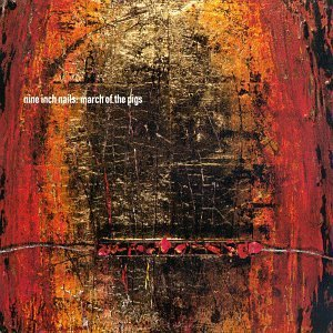 Nine Inch Nails March Of The Pigs