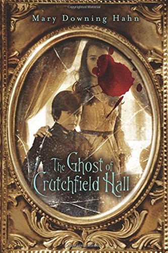 Mary Downing Hahn The Ghost Of Crutchfield Hall First Edition