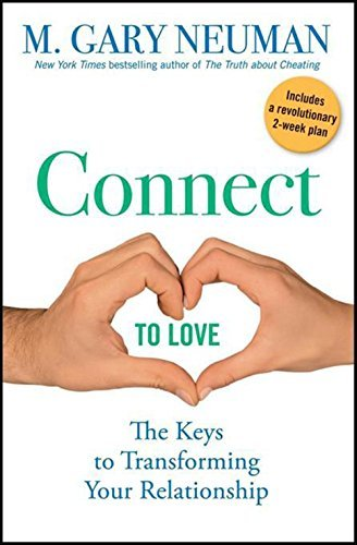 M. Gary Neuman Connect To Love The Keys To Transforming Your Relationship