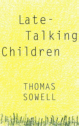 Thomas Sowell Late Talking Children Revised