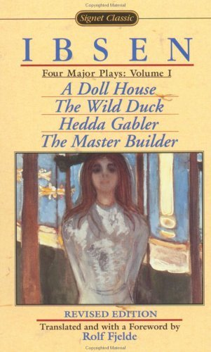 Henrik Johan Ibsen Four Major Plays Volume I A Doll House The Wild