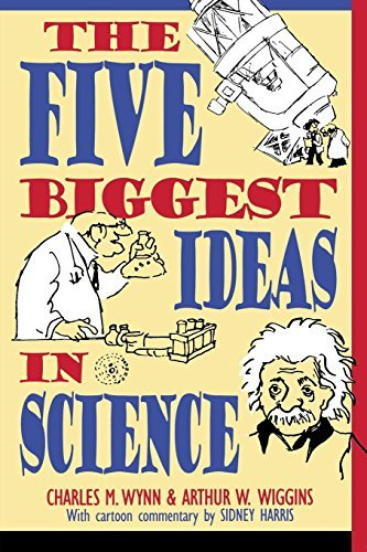 Charles M. Wynn The Five Biggest Ideas In Science