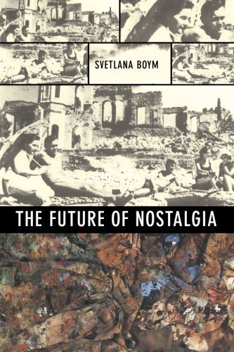 Svetlana Boym The Future Of Nostalgia