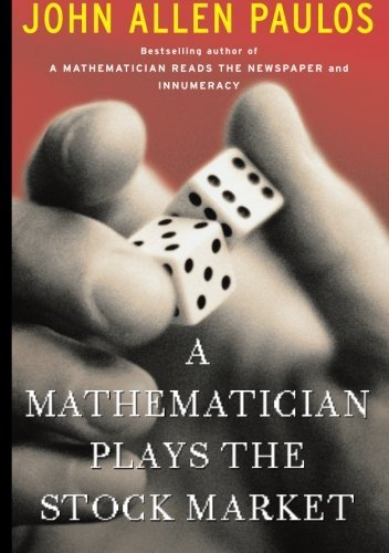 John Allen Paulos A Mathematician Plays The Stock Market Revised