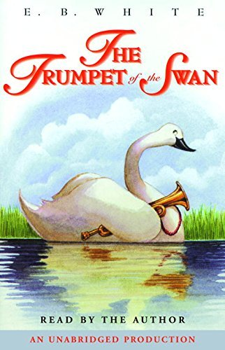 E. B. White The Trumpet Of The Swan