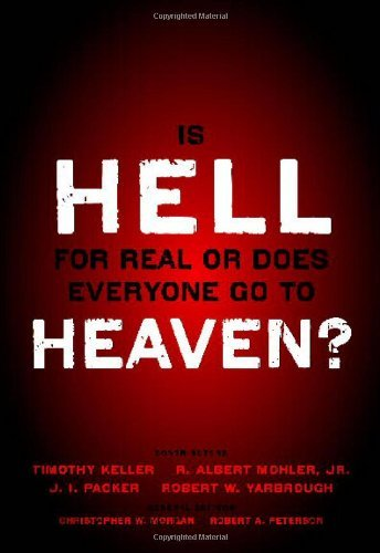 Timothy Keller Is Hell For Real Or Does Everyone Go To Heaven?