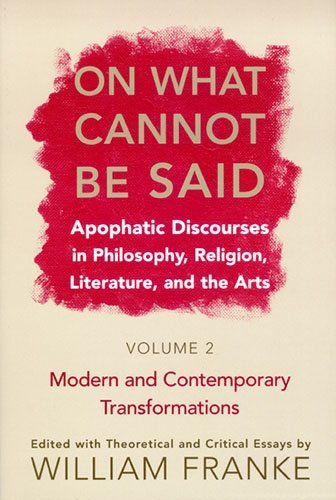 William Franke On What Cannot Be Said Apophatic Discourses In Philosophy Religion Lit