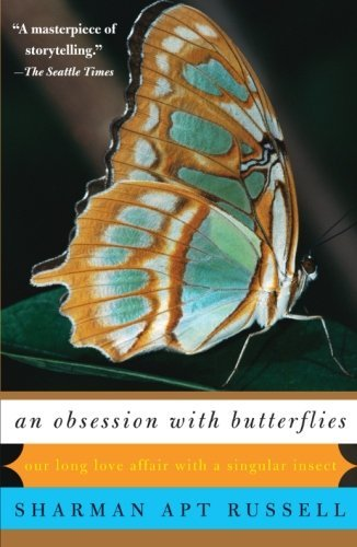 Sharman Apt Russell An Obsession With Butterflies Our Long Love Affair With A Singular Insect