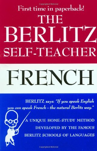 Berlitz Publishing Company The Berlitz Self Teacher French A Unique Home Study Method Developed By The Famou