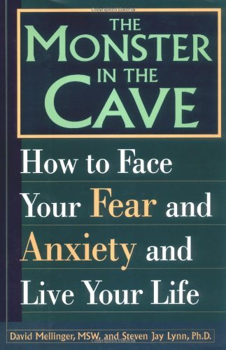 David Mellinger The Monster In The Cave How To Face Your Fear And