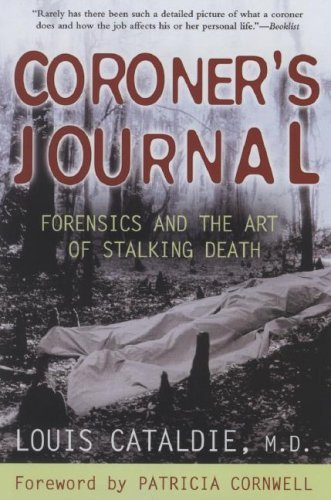 Louis Cataldie Coroner's Journal Forensics And The Art Of Stalking Death