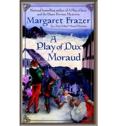 Margaret Frazer A Play Of Dux Moraud