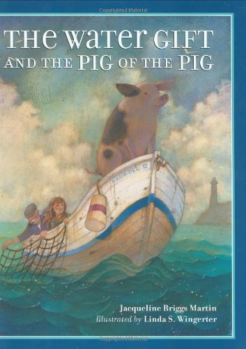Jacqueline Briggs Martin Water Gift And The Pig Of The Pig The