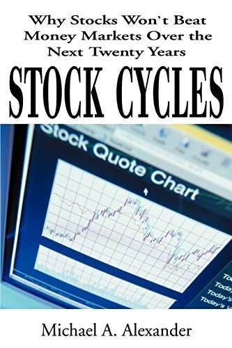 Alexander Michael A. Md Stock Cycles Why Stocks Won't Beat Money Markets Over The Next
