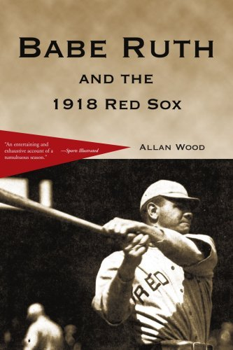 Allan Wood Babe Ruth And The 1918 Red Sox