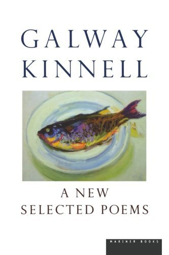 Galway Kinnell A New Selected Poems